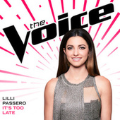It's Too Late (The Voice Performance) by Lilli Passero