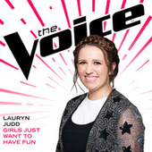 Girls Just Want To Have Fun (The Voice Performance) by Lauryn Judd