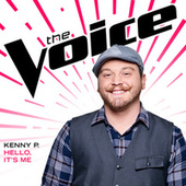 Hello, It's Me (The Voice Performance) by Kenny P