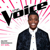 My Girl (The Voice Performance) by Quizz Swanigan