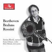 Beethoven, Brahms & Rossini: Horn Works by Stefan Blonk