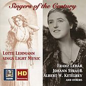 Singers of the Century: Lotte Lehmann Sings Light Music (Remastered 2017) by Various Artists