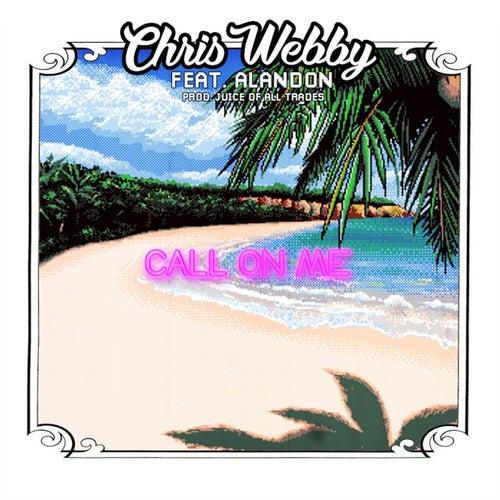 Call On Me (feat. Alandon) by Chris Webby