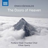 Ēriks Ešenvalds: The Doors of Heaven by Various Artists