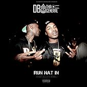 Run Nat In (feat. kurt diggler & Amari j) by D.B. Tha General