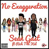 No Exaggeration (feat. Rich The Kid) by Sean Gast