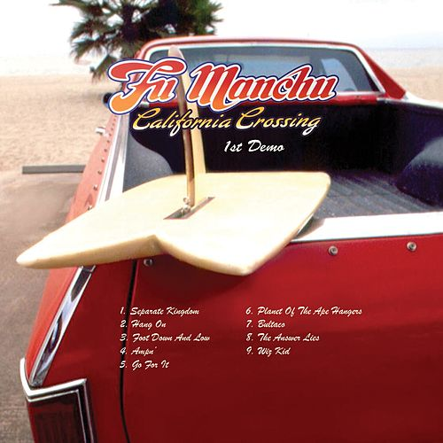 California Crossing (1st Demo) by Fu Manchu