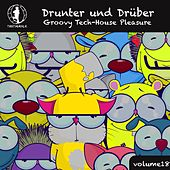 Drunter und Drüber, Vol. 18 - Groovy Tech House Pleasure! by Various Artists