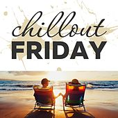 Chillout Friday Top 5 Best of Weeks #2 by Various Artists