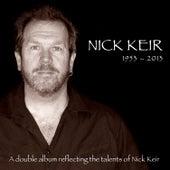 Nick Keir 1953-2013 by Various Artists
