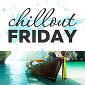 Chillout Friday Top 5 Best of Weeks #11 by Various Artists