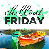Chillout Friday Top 5 Best of Weeks #3 by Various Artists