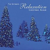 Play & Download The Ultimate Relaxation Christmas Album by Various Artists | Napster
