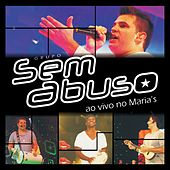 Ao Vivo no Maria's by Grupo Sem Abuso