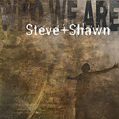 Who We Are by Steve