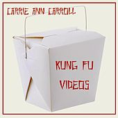 Kung Fu Videos by Carrie Ann Carroll