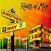 Another Way by Roots of Mine