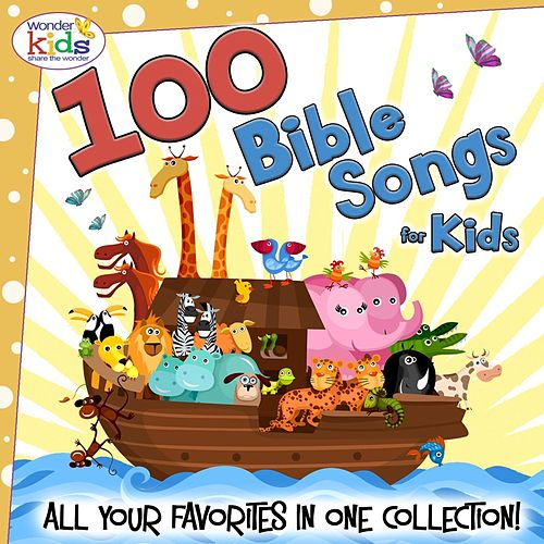 100 Bible Songs for Kids! by Wonder Kids