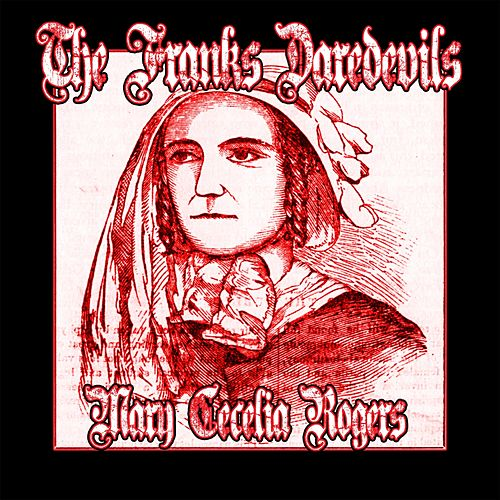 Mary Cecelia Rogers by The Franks Daredevils