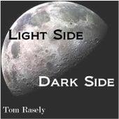 Light Side Dark Side by Tom Rasely