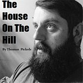 The House on the Hill by Thomas Pickels