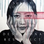 Desdemona Resurrect by Surely Lorraine