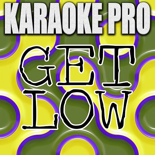 Get Low (Originally Performed by Zedd & Liam Payne) [Karaoke Version] by Karaoke Pro
