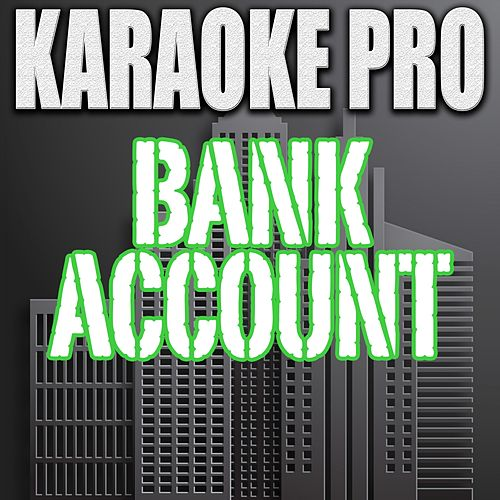 Bank Account (Originally Performed by 21 Savage) [Karaoke Version] by Karaoke Pro