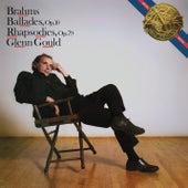 Brahms: Ballades, Op. 10 & Rhapsodies, Op. 79 - Gould Remastered by Glenn Gould