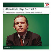 Glenn Gould Plays Bach, Vol. 3 - English and French Suites by Glenn Gould