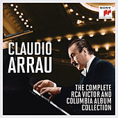Claudio Arrau - The Complete RCA Victor and Columbia Album Collection by Various Artists