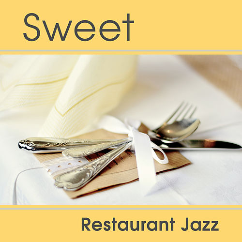 Sweet Restaurant Jazz – Calming Jazz Music, Best Background Sounds for Restaurant, Relaxing Melodies de The Jazz Instrumentals