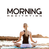 Morning Meditation – Sun Salutation, Yoga Music, Zen, Relax, Pure Mind, Hatha Yoga, Chakra Balancing by Meditation & Stress Relief Therapy