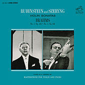 Brahms: Violin Sonata No. 2 in A Major, Op. 100 & No. 3 in D Minor, Op. 108 by Arthur Rubinstein