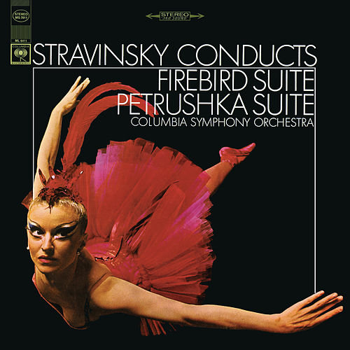 Stravinsky: Firebird Suite & Petrushka Suite by Igor Stravinsky