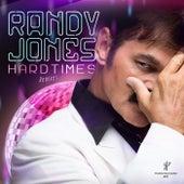 Hard Times (Remixes) by Randy Jones