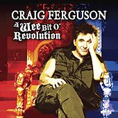 Play & Download A Wee Bit O'Revolution by Craig Ferguson (comedy) | Napster