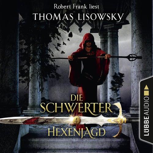 Hexenjagd - Die Schwerter - Die High-Fantasy-Reihe 4 von Thomas Lisowsky