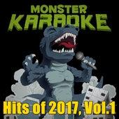 Hits of 2017, Vol.1 by Monster Karaoke