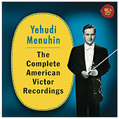 Yehudi Menuhin - The Complete American Victor Recordings by Various Artists