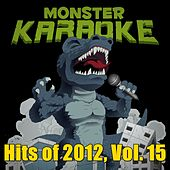 Hits of 2012, Vol. 15 by Monster Karaoke