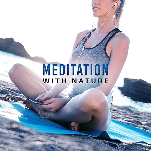 Meditation with Nature – Shades of Chakra, Pure Relaxation, Hatha Yoga, Peaceful Music, Inner Healing, Zen Garden, Nature Sounds by Yoga Music