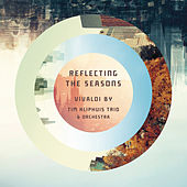 Reflecting The Seasons by Tim Kliphuis Trio and Orchestra