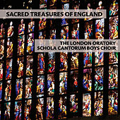 Sacred Treasures of England by The London Oratory Schola Cantorum Boys Choir