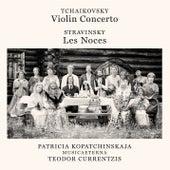 Tchaikovsky: Violin Concerto, Op. 35 - Stravinsky: Les Noces by Teodor Currentzis