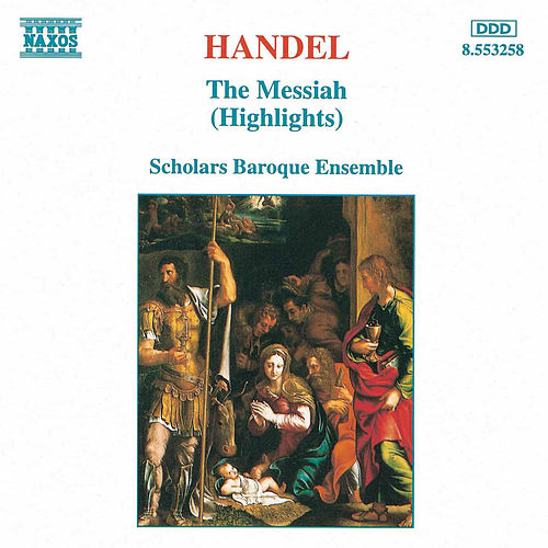Play & Download The Messiah (Highlights) by George Frideric Handel | Napster