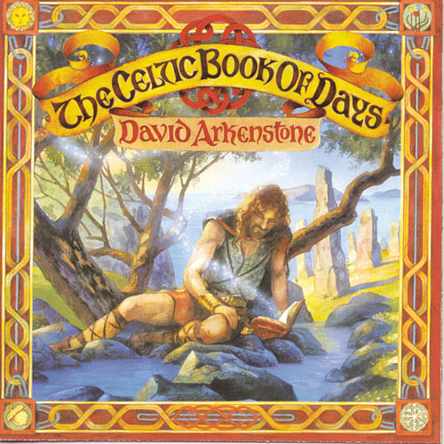 Play & Download The Celtic Book Of Days by David Arkenstone | Napster