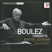 Pierre Boulez Edition: Bartók & Scriabin by Pierre Boulez