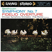 Beethoven: Symphony No. 7 in A Major, Op. 92 & Fidelio Overture by Fritz Reiner