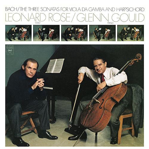 Bach: The Three Sonatas for Viola da Gamba and Harpsichord, BWV 1027-1029 - Gould Remastered by Leonard Rose